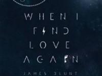 James Blunt: When I Find Love